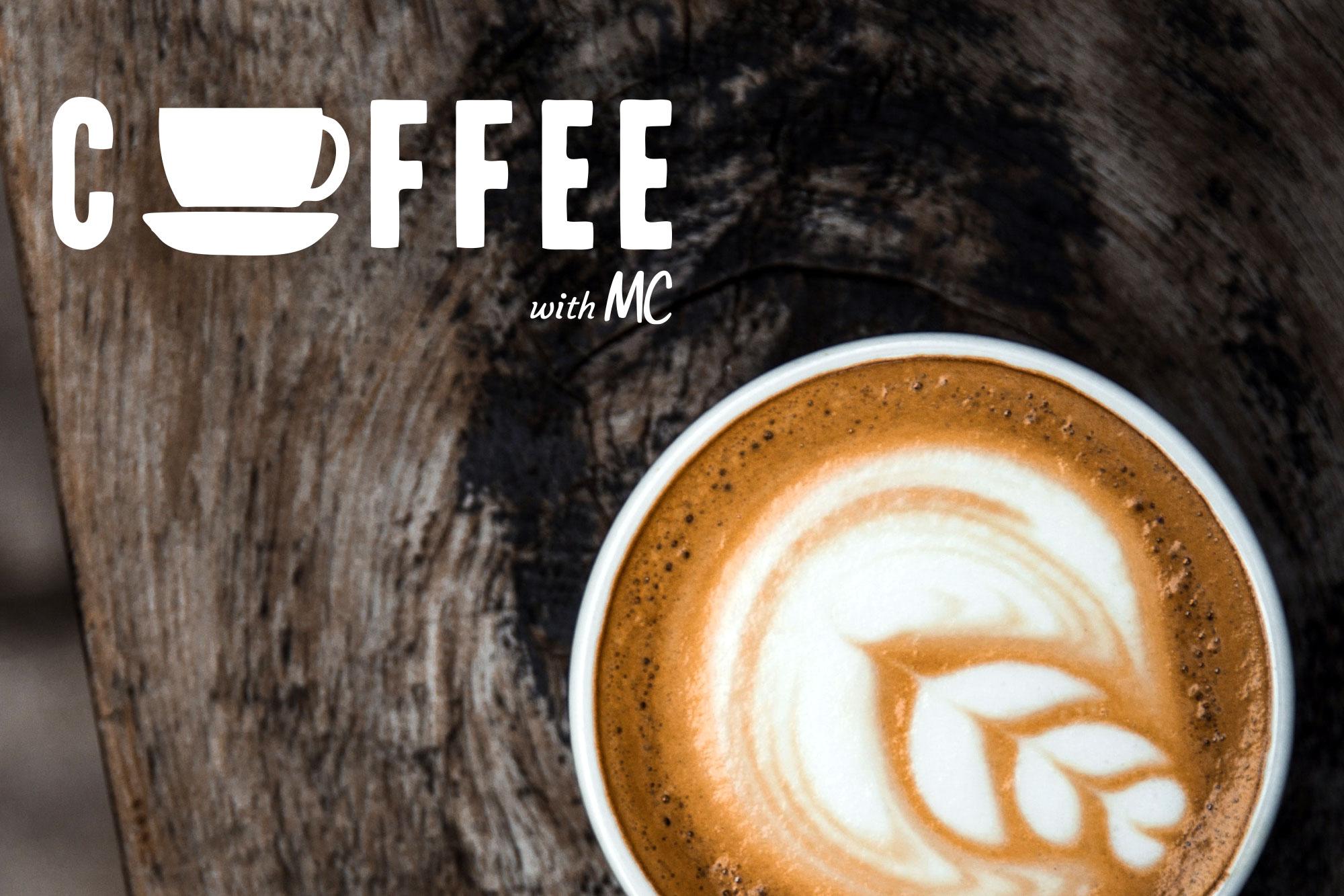 Coffee with MC